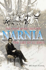 The Man Who Created Narnia: The Life of CS Lewis by Michael Coren image