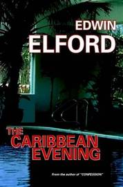 The Caribbean Evening by Edwin Elford