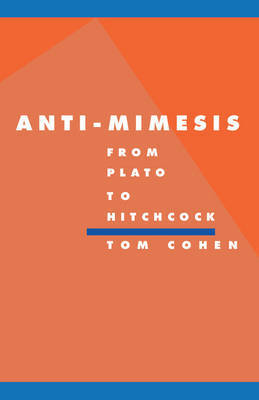 Anti-Mimesis from Plato to Hitchcock by Tom Cohen image