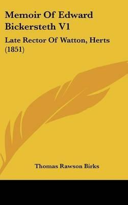 Memoir Of Edward Bickersteth V1: Late Rector Of Watton, Herts (1851) by Thomas Rawson - Birks image