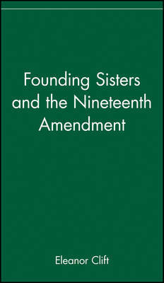 The Founding Sisters and the Nineteenth Amendment by Eleanor Clift image
