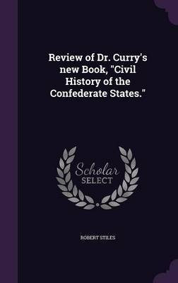 Review of Dr. Curry's New Book, Civil History of the Confederate States. by Robert Stiles image