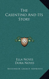 The Casentino and Its Story by Ella Noyes