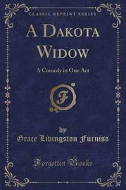 A Dakota Widow by Grace Livingston Furniss