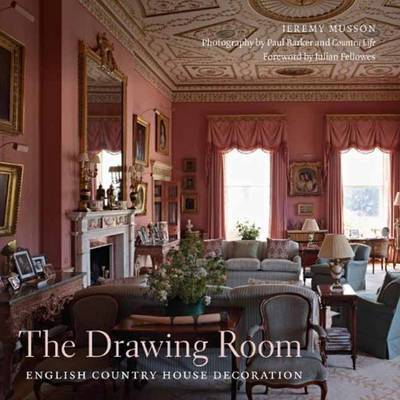 Drawing Room : English Country House Decoration by Jeremy Musson