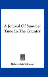 A Journal of Summer Time in the Country by Robert Aris Willmott