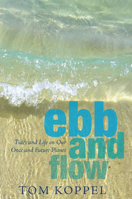 Ebb and Flow by Tom Koppel