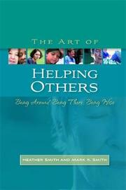 The Art of Helping Others by Mark K. Smith