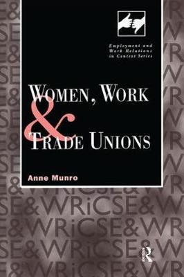 Women, Work and Trade Unions by Anne Munro image