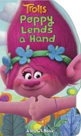 DreamWorks Trolls: Poppy Lends a Hand by Barbara Layman