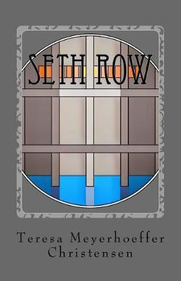 Seth Row by Teresa Meyerhoeffer Christensen