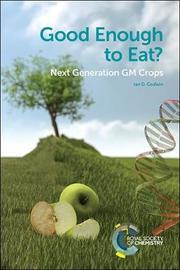 Good Enough to Eat? by Ian D Godwin