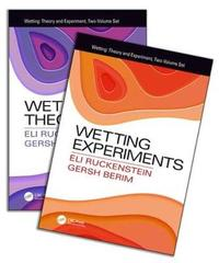 Wetting: Theory and Experiments, Two-Volume Set by Eli Ruckenstein