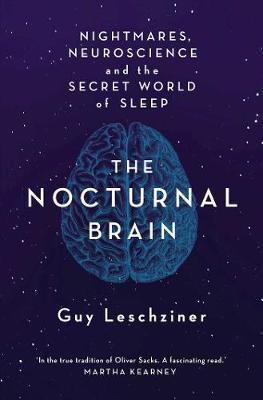 The Nocturnal Brain by Guy Leschziner
