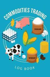 Commodities Trading Log Book by Journal Jungle Publishing