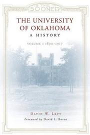 The University of Oklahoma, a History, Volume 1 by David W Levy