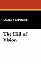 The Hill of Vision by James Stephens image