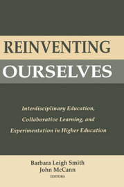 Reinventing Ourselves: Interdisciplinary Education, Collaborative Learning, and Experimentation in Higher Education image