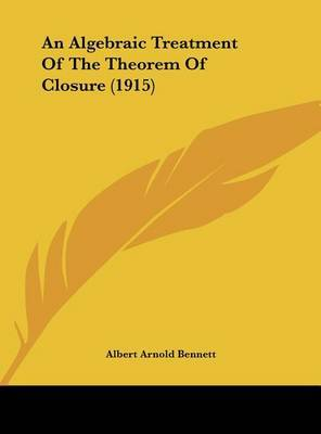 An Algebraic Treatment of the Theorem of Closure (1915) by Albert Arnold Bennett image
