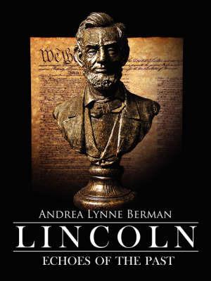Lincoln by Andrea Lynne Berman