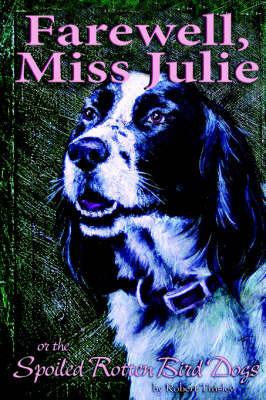 Farewell, Miss Julie by Robert S. Tinsley