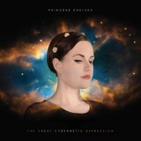 The Great Cybernetic Depression by Princess Chelsea