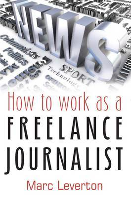 How To Work as a Freelance Journalist by Marc Leverton image