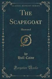 The Scapegoat by Hall Caine