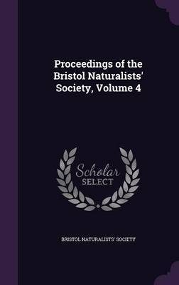 Proceedings of the Bristol Naturalists' Society, Volume 4