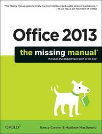 Office 2013: The Missing Manual by Nancy Conner