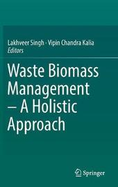 Waste Biomass Management - A Holistic Approach image