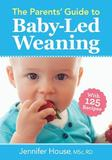 The Parents' Guide to Baby-Led Weaning by Jennifer House