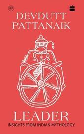 Leadership by Devdutt Pattanaik