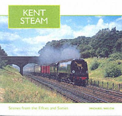 Kent Steam by Michael Welch