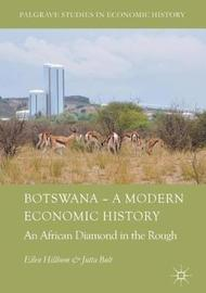 Botswana - A Modern Economic History by Ellen Hillbom