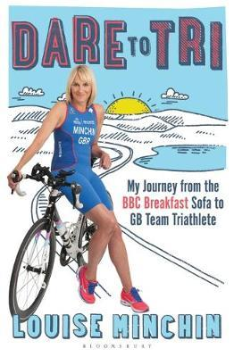 Dare to Tri by Louise Minchin image