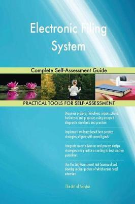 Electronic Filing System Complete Self-Assessment Guide by Gerardus Blokdyk image