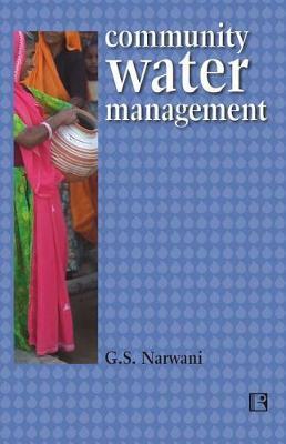 Community Water Management by G S Narwani