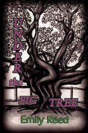 Under the Fig Tree by Emily Reed image