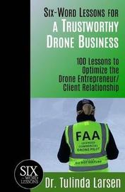 Six-Word Lessons for a Trustworthy Drone Business by Tulinda Larsen