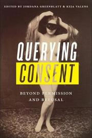 Querying Consent by Victoria Olwell
