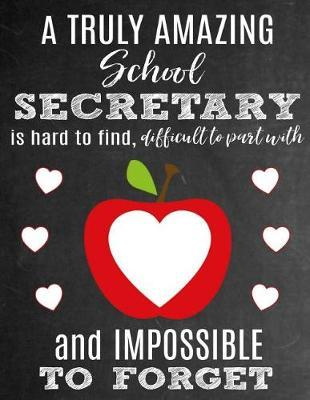 A Truly Amazing School Secretary Is Hard To Find, Difficult To Part With And Impossible To Forget by Sentiments Studios