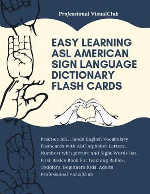 Easy Learning ASL American Sign Language Dictionary Flash Cards by Professional Visualclub