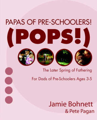 Papas of Pre-Schoolers! (Pops!): For Dads of Pre-Schoolers Ages 3-5 by Jamie Bohnett image