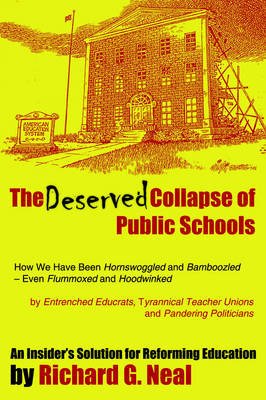 The Deserved Collapse of Public Schools by Richard G. Neal image