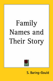 Family Names and Their Story (1910) by S Baring.Gould