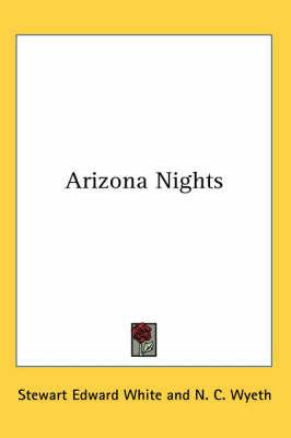 Arizona Nights by Stewart Edward White image