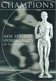 Champions: New Zealand Sporting Greats of the 20th Century by Ron Palenski image