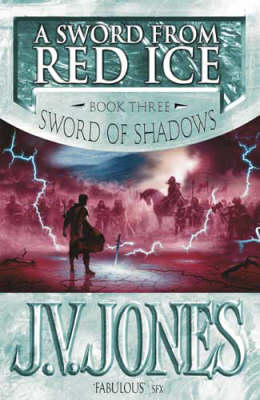 A Sword from Red Ice (Sword of Shadows #3) by J.V. Jones image