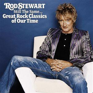 Still The Same: Great Rock Classics Of Our Time by Rod Stewart image